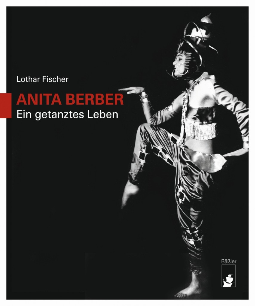 "1. Book cover, ""Anita Berber, Ein getanztes Leben"" by L.Fischer, photo by courtesy of H.Bäßler Publishing House 2015"