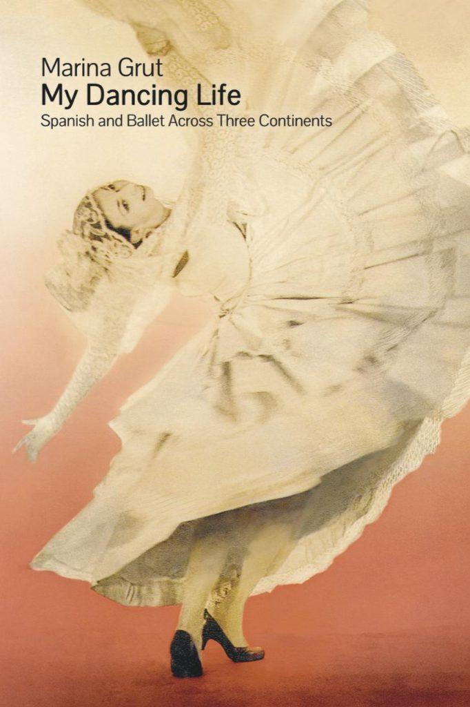 "Cover ""My Dancing Life: Spanish and Ballet Across Three Continents"" by M.Grut © The Book Guild Ltd"